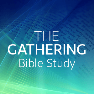 The Gathering (Bible Study)